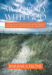 My Journey With God - eBook  -     By: Barbara Frone