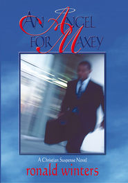 An Angel for Maxey - eBook  -     By: Ronald C. Winters