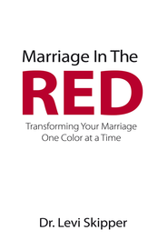 Marriage In The Red: Transforming Your Marriage One Color at a Time - eBook  -     By: Dr. Levi Skipper