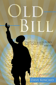 Old Bill - eBook  -     By: Dave Kincaid
