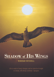 Shadow of His Wings - eBook  -     By: Rebekah Mitchell