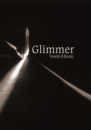 Glimmer - eBook  -     By: Yovette B. Brooks