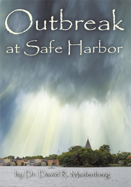 Outbreak at Safe Harbor - eBook  -     By: Dr. David R. Madenberg