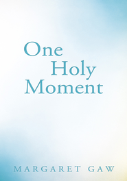 One Holy Moment - eBook  -     By: Margaret Gaw