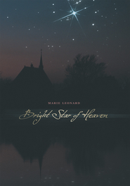 Bright Star of Heaven - eBook  -     By: Marie Leonard