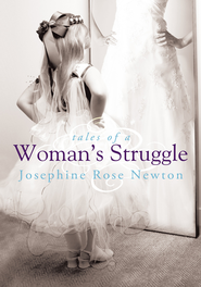 Tales of A Woman's Struggle - eBook  -     By: Josephine Rose Newton