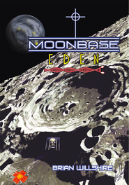 Moonbase Eden - eBook  -     By: Brian Willshire