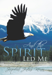 And the Spirit Led Me: Walking with God through a Church Disaster - eBook  -     By: Jacqueline Jenkins Keenan