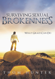 Surviving Sexual Brokenness: What Grace Can Do - eBook  -     By: Thom Hunter