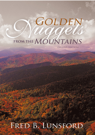 Golden Nuggets from the Mountains: (Second Edition) - eBook  -     By: Fred B. Lunsford