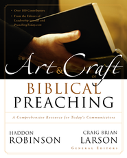 The Art& Craft of Biblical Preaching: A Comprehensive Resource for Today's Communicators - eBook  -     Edited By: Craig Brian Larson     By: Haddon W. Robinson