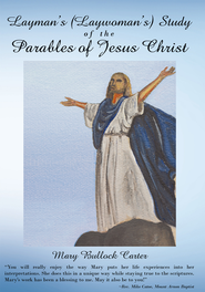 Layman's (Laywoman's) Study of the Parables of Jesus Christ - eBook  -     By: Mary Bullock Carter