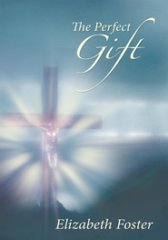 The Perfect Gift - eBook  -     By: Elizabeth Foster
