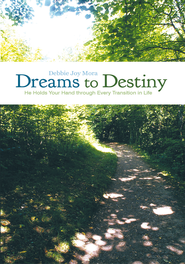 Dreams to Destiny: He Holds Your Hand through Every Transition in Life - eBook  -     By: Debbie Joy Mora