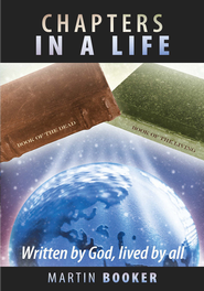 Chapters In A Life: Written by God, lived by all - eBook  -     By: Martin Booker