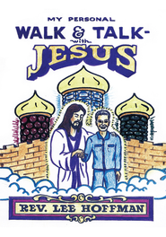 My Personal Walk and Talk with Jesus - eBook  -     By: Lee Hoffman