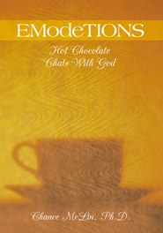 EModeTIONS: Hot Chocolate Chats With God - eBook  -     By: Chance McLin Ph.D.