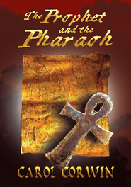 The Prophet and the Pharoah - eBook  -     By: Carol Corwin