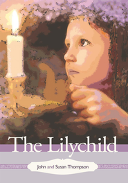 The Lilychild - eBook  -     By: John Thompson, Susan Thompson
