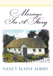 Message In A Story - eBook  -     By: Nancy Elaine Albert