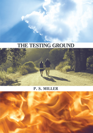 The Testing Ground - eBook  -     By: P.S. Miller