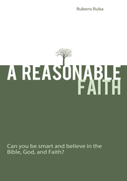 A Reasonable Faith: Can you be smart and believe in the Bible, God, and Faith? - eBook  -     By: Rubens Ruba