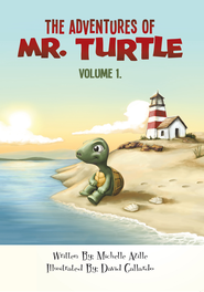 The Adventures Of Mr. Turtle: Volume 1.: Volume 1. - eBook  -     By: Michelle Azille