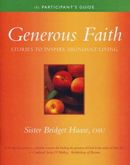 Generous Faith: Participant's Guide  -     By: Sister Bridget Haase, Robert Gibson