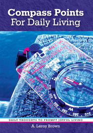 Compass Points For Daily Living - eBook  -     By: Leroy A. Brown