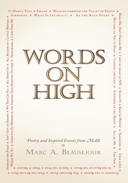 Words On High: Poetry and Inspired Events from MAB - eBook  -     By: Marc A. Beausejour