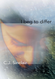 I Beg to Differ - eBook  -     By: C.J. Sinclair