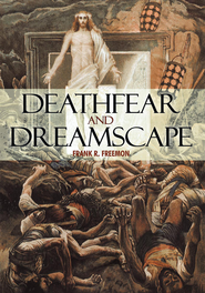 Deathfear and Dreamscape - eBook  -     By: Frank R. Freemon