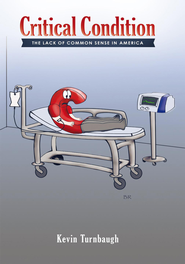 Critical Condition: The Lack of Common Sense in America - eBook  -     By: Kevin Turnbaugh
