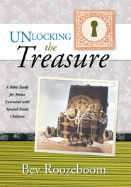 Unlocking the Treasure: A Bible Study for Moms Entrusted with Special-Needs Children - eBook  -     By: Bev Roozeboom