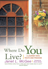 Where Do You Live?: A Journey into Truth and Freedom - eBook  -     By: Janet L. McGee