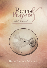 Poems and Prayers - eBook  -     By: Robin Swenor Shattuck