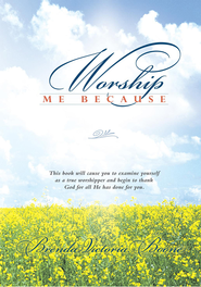 Worship Me Because - eBook  -     By: Brenda Victoria Boone