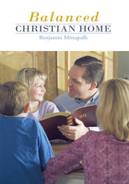 Balanced Christian Home - eBook  -     By: Benjamin Mittapalli