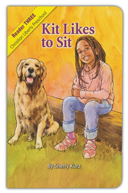 Kit Likes to Sit Christian Liberty Preschool Reader 3  -     By: Sherry Kurz