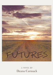 Futures - eBook  -     By: Deana Carmack