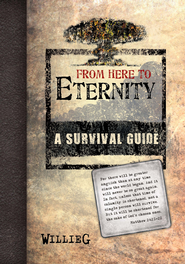 From Here To Eternity: A Survival Guide - eBook  -     By: WillieG