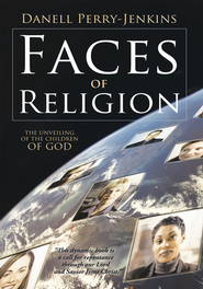 Faces of Religion: The Unveiling of The Children of God - eBook  -     By: Danell Perry-Jenkins