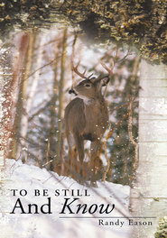 To Be Still And Know: Back Roads and Bridges Volume 3 - eBook  -     By: Randy Eason