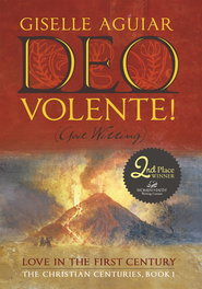Deo Volente! (God Willing): Love in the First Century The Christian Centuries, Book 1 - eBook  -     By: Giselle Aguiar