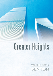 Greater Heights - eBook  -     By: Valerie Davis Benton
