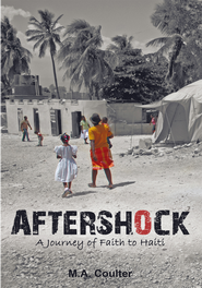 Aftershock: A Journey of Faith to Haiti - eBook  -     By: M.A. Coulter