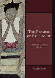 The Promise of Friendship: Friendship is forever. Isn't it - eBook  -     By: Jo Evans Lynn