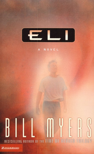 Eli - eBook  -     By: Bill Myers