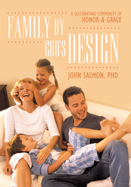 Family By God's Design: A Celebrating Community of Honor and Grace - eBook  -     By: John Salmon