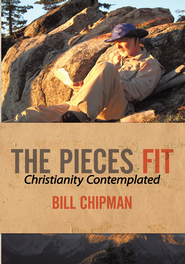 The Pieces Fit: Christianity Contemplated - eBook  -     By: Bill Chipman
